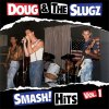 Doug & The Slugz ‎– Smash! Hits Vol.1 LP