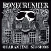 Bonecrusher ‎– Quarantine Sessions 10""