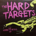Hard Targets, The ‎– The Hard To Kill LP