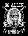 GG Allin & The Criminal Quartet (Druck)