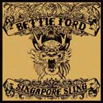 Bettie Ford - Singapore Sling CD - Click Image to Close