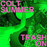 Outtacontroller - Colt Summer/ Trash On EP - Click Image to Close