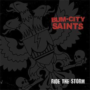 Bum City Saints - Ride The Storm EP - Click Image to Close