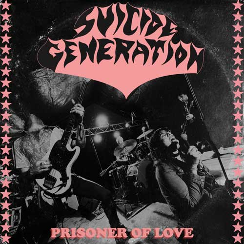 Suicide Generation - Prisoner Of Love col EP - Click Image to Close