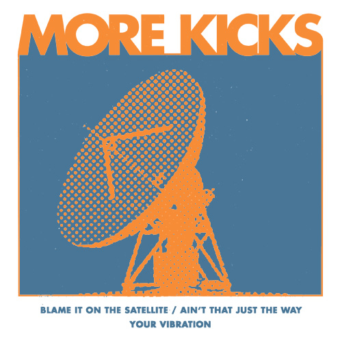 More Kicks - Blame It On The Satellite EP (limited) - Click Image to Close