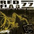 Red Flag 77 – Shortcut To A Better World (LP)