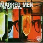Marked Men, The - Fix My Brain LP - Click Image to Close