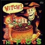 Frogs, The - Witch! LP - Click Image to Close