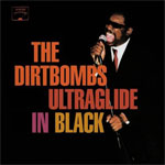 Dirtbombs, The - Ultraglide In Black LP - Click Image to Close