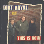 Dirt Royal - This Is Now LP - Click Image to Close