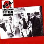DOA - Something Better Change LP - Click Image to Close