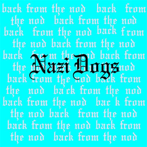 Nazi Dogs - Back From The Nod col. LP - Click Image to Close