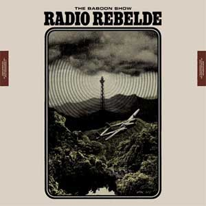 Baboon Show, The - Radio Rebelde LP - Click Image to Close