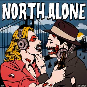 North Alone - Next Stop CA LP - Click Image to Close