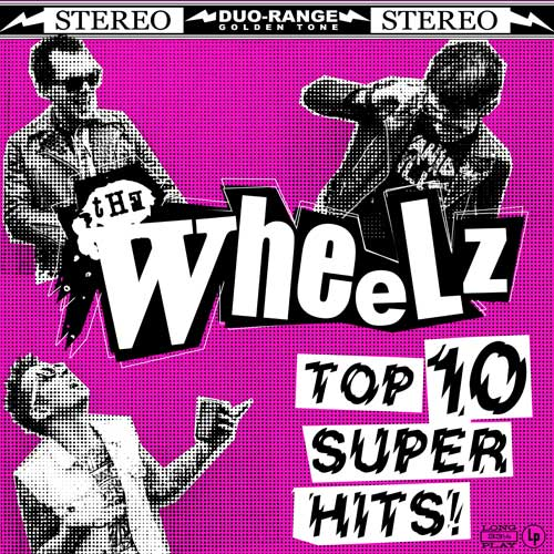Wheelz, The - Top 10 Super Hits col. LP - Click Image to Close