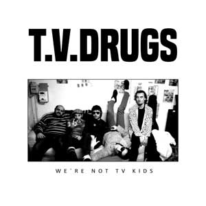 T.V. Drugs - We´re Not TV Kids LP - Click Image to Close