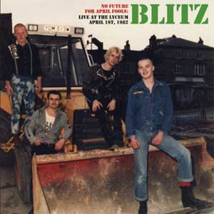 Blitz - No Future For April Fools: Live At The Lyceum, 1982 LP - Click Image to Close