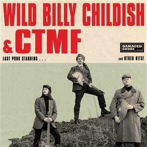 Wild Billy Childish & CTMF - Last Punk Standing LP - Click Image to Close