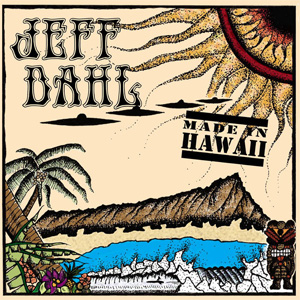 Jeff Dahl - Made In Hawaii LP - Click Image to Close