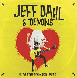 "Jeff Dahl & ""Demons"" ‎– On The Streets And In Our Hearts LP - Click Image to Close"
