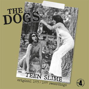 Dogs, The ‎– Teen Slime LP - Click Image to Close
